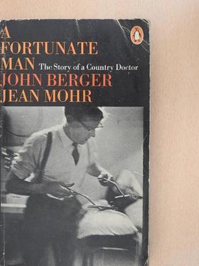 John Berger - A Fortunate Man [antikvár]