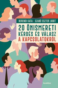 Herendi Kata; Szabó Eszter Judit - 20 önismereti kérdés és válasz a kapcsolatokról