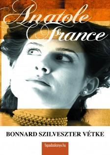 Anatole France - Bonnard Szilveszter vétke [eKönyv: epub, mobi]