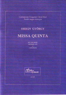 ORBÁN GYÖRGY - MISSA QUINTA PER CORO MISTO CLARINETTO SOLO A CONTRABASSO