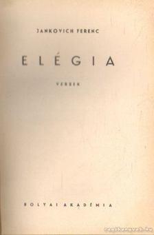 Jankovich Ferenc - Elégia [antikvár]