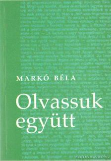 MARKÓ BÉLA - Olvassuk együtt [antikvár]