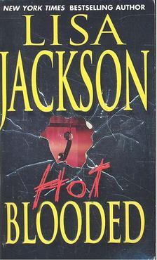 Lisa Jackson - Hot Blooded [antikvár]
