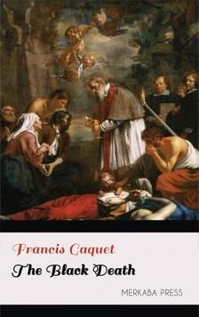 Gaquet Francis - The Black Death [eKönyv: epub, mobi]