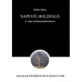 Dallos Edina - Napevő, Holdfaló. A volgai törökség hiedelemlényei