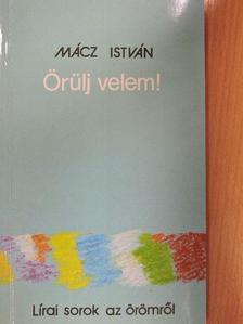Mácz István - Örülj velem! [antikvár]