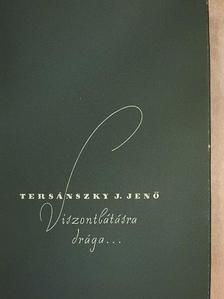 Tersánszky Józsi Jenő - Viszontlátásra, drága... [antikvár]