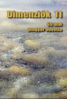 Dimenziók 11 - 65 mai magyar novella