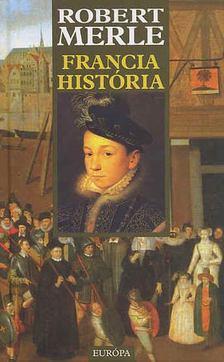 Robert MERLE - Francia história [antikvár]