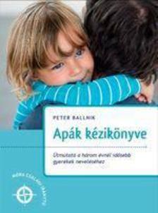 Peter Ballnik - Apák kézikönyve [antikvár]