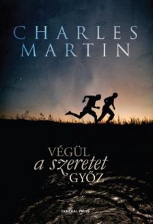 Charles Martin - Végül a szeretet győz ###