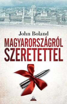 John Boland - Magyarországról szeretettel [eKönyv: epub, mobi]