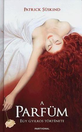 Patrick Süskind - A parfüm - Egy gyilkos története