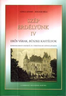 Göncz József, Bognár Béla - SZÉP ERDÉLYÜNK IV. - ERŐS VÁRAK, BÜSZKE KASTÉLYOK