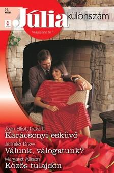 Joan Elliott Pickart, Jennifer Drew, Margaret Allison - Júlia különszám 36. kötet (Karácsonyi esküvő; Válunk, válogatunk?; Közös tulajdon) [eKönyv: epub, mobi]