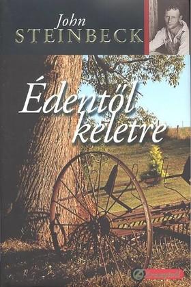 John Steinbeck - ÉDENTŐL KELETRE I-II. (ARANYTOLL)