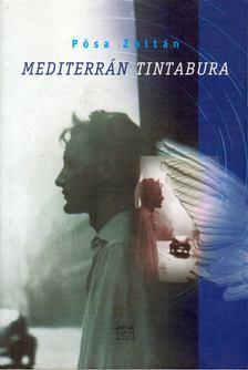 Pósa Zoltán - Mediterrán tintabura [antikvár]