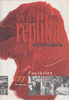 Hadas Miklós - Replika 27. 1997 szeptember - Fociüzlet [antikvár]