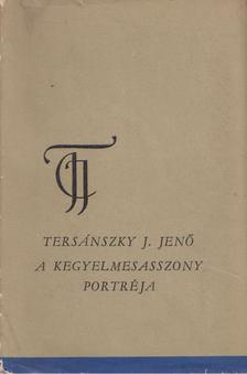 Tersánszky J. Jenő - A kegyelmesasszony portréja [antikvár]