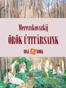 Mereskovszkij - Örök útitársaink [eKönyv: epub, mobi]