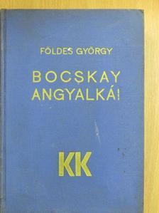 Földes György - Bocskay angyalkái [antikvár]