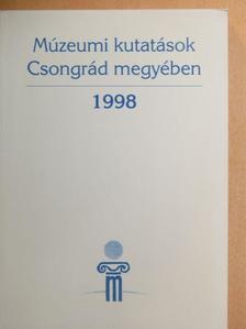Bátyai Gitta - Múzeumi kutatások Csongrád megyében 1998 [antikvár]