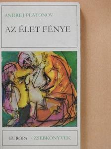 Andrej Platonov - Az élet fénye [antikvár]