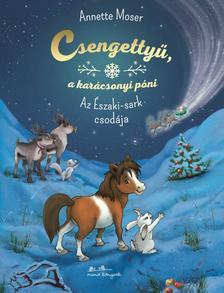 Anette Moser - Csengettyű, a karácsonyi póni