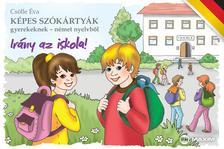 Csölle Éva - Képes szókártyák gyerekeknek - német nyelvből - Irány az iskola!