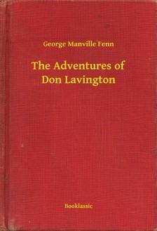Manville Fenn George - The Adventures of Don Lavington [eKönyv: epub, mobi]