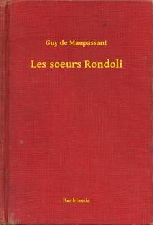 Guy de Maupassant - Les soeurs Rondoli [eKönyv: epub, mobi]