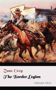 Zane Grey - The Border Legion [eKönyv: epub, mobi]