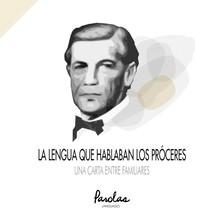 Parolas Languages José Luis Ramírez Luengo, - La lengua que hablaban los próceres - Una carta entre familiares [eKönyv: epub, mobi]