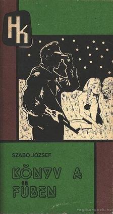 Szabó József - Könyv a fűben [antikvár]