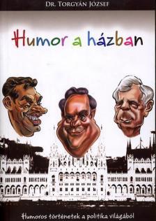 Torgyán József dr. - Humor a házban - humoros történetek a politika világából