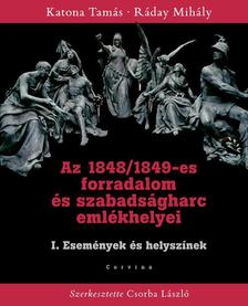 KATONA TAMÁS - RÁDAY MIHÁLY - Az 1848/49-es forradalom és szabadságharc emlékhelyei I. [antikvár]