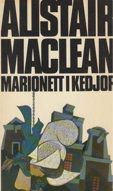 Alistair MacLean - Marionett i kedjor [antikvár]