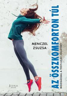 Menczel Zsuzsa - Az összkomforton túl - Mozgással a testi-lelki jóllétért