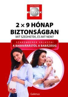 Dr. Budai Lívia, Dr. Budai Marianna, Csetneki Julianna, Dr. Lelovics Zsuzsanna - 2x9 Hónap biztonságban-Mit szedhetek, és mit nem?