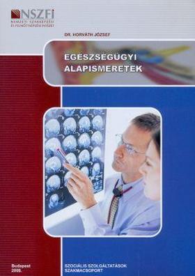HORVÁTH JÓZSEF DR. - 025186206001-9 EGÉSZSÉGÜGYI ALAPISMERETEK