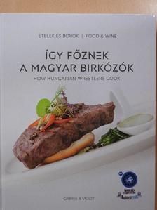 Bárdosi Sándor - Így főznek a magyar birkózók [antikvár]