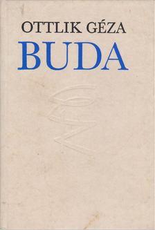 OTTLIK GÉZA - Buda [antikvár]