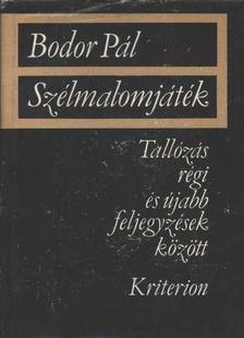 Bodor Pál - Szélmalomjáték [antikvár]