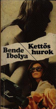 BENDE IBOLYA - Kettős hurok [antikvár]