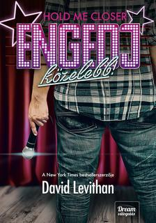 David Levithan - Hold me Closer - Engedj közelebb! - kötött