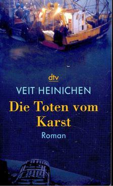 HEINICHEN, VEIT - Die Toten vom Karst [antikvár]