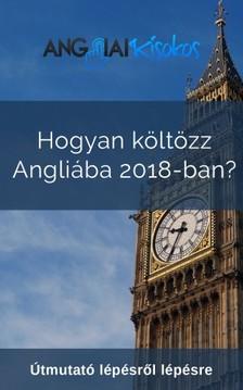 Somlai Rita - Hogyan költözz Angliába 2018-ban? - Útmutató lépésről lépésre [eKönyv: epub, mobi]