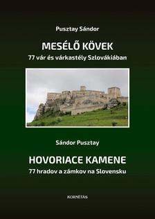 Pusztay Sándor - Mesélő kövek - 77 vár- és várkastély Szlovákiában című könyv magyar-szlovák nyelven