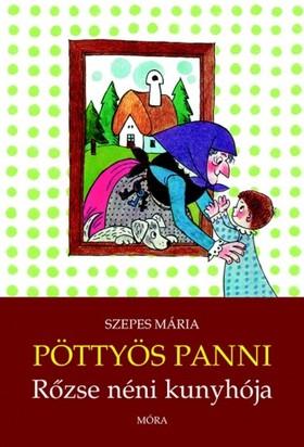 SZEPES MÁRIA - Pöttyös Panni - Rőzse néni kunyhója [eKönyv: epub, mobi]