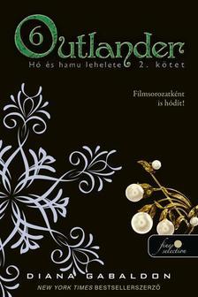 Diana Gabaldon - Outlander 6/2. - Hó és hamu lehelete - Kemény borítós